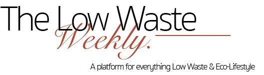 The Low Waste Weekly